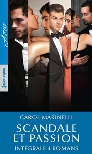Carol Marinelli - Scandale et passion - Intégrale 4 romans.