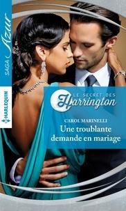 Carol Marinelli - Une troublante demande en mariage.