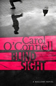 Carol O'Connell - Blind Sight - Kathy Mallory 12.