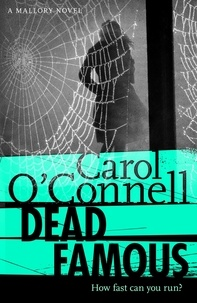 Carol O'Connell - Dead Famous - Kathy Mallory: Book Seven.