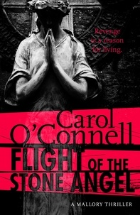 Carol O'Connell - Flight of the Stone Angel - Kathleen Mallory: Book Four.