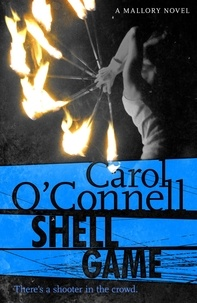 Carol O'Connell - Shell Game - Kathy Mallory: Book Five.