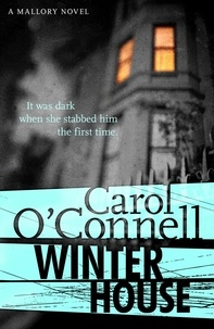 Carol O'Connell - Winter House - Kathy Mallory: Book Eight.