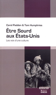 Carol Padden et Tom Humphries - Etre sourd aux Etats-Unis - Les voix d'une culture.
