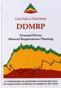 Demand Driven Material Requirements Planning (DDMRP)- La méthodologie de planification et d'exécution pour les supply chains complexes et volatiles du XXIe siècle - Carol Ptak |