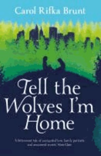 Carol Rifka Brunt - Tell the Wolves I'm Home.