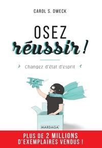 Livre ebook téléchargeable gratuitement Osez réussir !  - Changez d'état d'esprit 9782804704308 PDF FB2 PDB