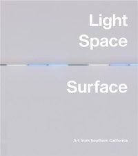 Carol s. Eliel - Light, space, surface: art from southern california /anglais.