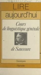 Carol Sanders et Maurice Bruézière - Cours de linguistique générale, de Saussure.