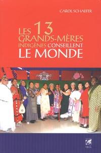 Les 13 grands-mères indigènes conseillent le monde - Des grands-mères offrent leur vision pour notre planète.pdf