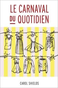 Carol Shields et Élise Fournier-Lévêque - Traduction littéraire  : Le Carnaval du quotidien.
