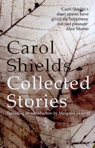 Carol Shields - The Collected Stories.