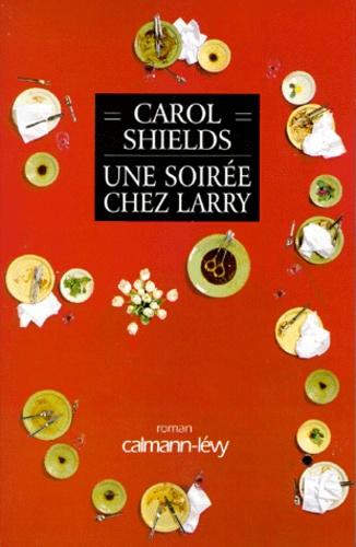 Carol Shields - Une soirée chez Larry.