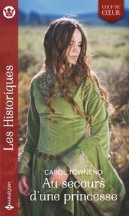 Carol Townend - Au secours d'une princesse.