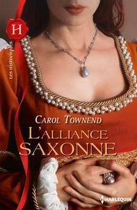 Carol Townend - L'alliance saxonne - T1 - Conquêtes saxonnes.