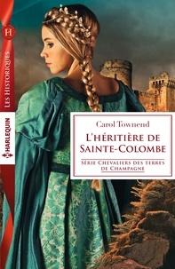 Carol Townend - L'héritière de Sainte-Colombe.