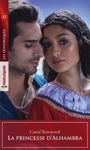 Téléchargement de livres pdf google La princesse d'Alhambra DJVU ePub RTF 9782280411646 in French par Carol Townend