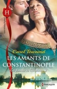 Carol Townend - Les amants de Constantinople - T2 - Les fiancées du Bosphore.