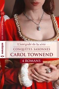 """Carol Townend - Série """"Conquêtes saxonnes"""" : l'intégrale."""
