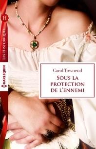 Carol Townend - Sous la protection de l'ennemi - T3 - Conquêtes saxonnes.