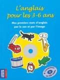 Carol Walker et Michel Marcheteau - L'anglais pour les 3-6 ans. 1 CD audio