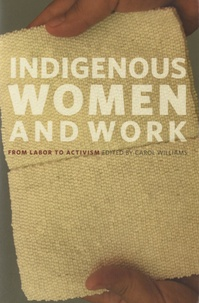 Carol Williams - Indigenous Women and Work - From Labor to Activism.