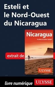 Carol Wood - Esteli et le Nord-Ouest du Nicaragua.