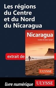 Carol Wood - Les régions du Centre et du Nord du Nicaragua.