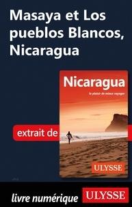 Carol Wood - Masaya et Los pueblos Blancos, Nicaragua.