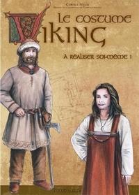 Carola Adler - Le costume viking - A réaliser soi-même !.