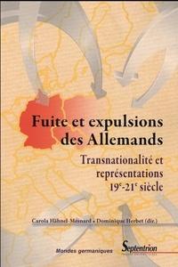 Carola Hähnel-Mesnard et Dominique Herbet - Fuite et expulsions des Allemands - Transnationalité et représentations, 19e-21e siècle.