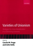 Carola M. Frege et John Kelly - Varieties of Unionism - Strategies for Union Revitalization in a Globalizing Economy.