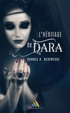 Carole A. Destresse - L'héritage de Dara - Livre lesbien.