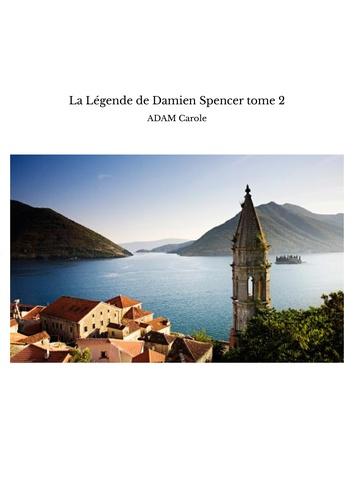 La légende de Damien Spencer Tome 2