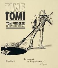 Carole Aghion - Time is Tomi - Tomi Ungerer, le temps en héritage.