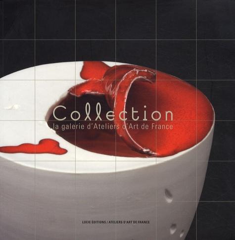 Carole Andréani - Collection, la galerie d'Ateliers d'Art de France - Volume 1, Année 2006-2007.