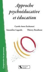 Carole-Anne Eschenazi et Amandine Lagarde - Approche psychoéducative et éducation.