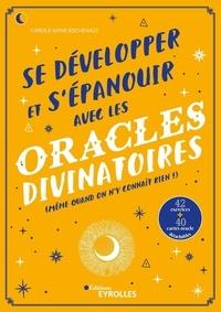 Carole-Anne Eschenazi - Se développer et s'épanouir avec les oracles divinatoires (même quand on n'y connaît rien !) - Avec 40 cartes-oracle détachables.