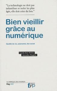 Carole-Anne Rivière et Amandine Brugière - Bien vieillir grâce au numérique.