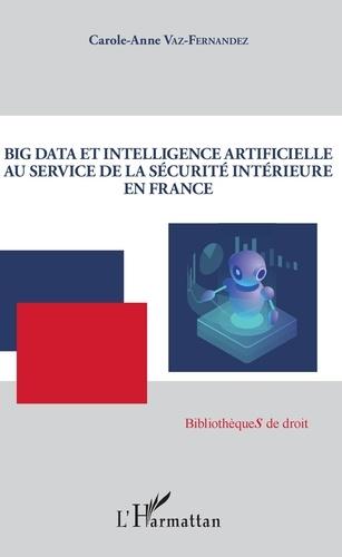Carole-Anne Vaz-Fernandez - Big Data et intelligence artificielle au service de la sécurité intérieure en France.