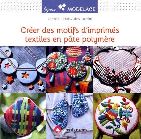 Créer des motifs d'imprimés textiles en pâte polymère - Pour assortir vos  bijoux à vos tenues