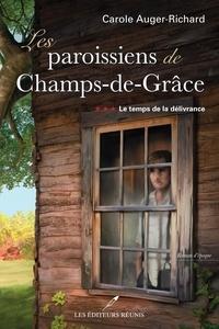 Téléchargement de bookworm gratuit pour mac Les paroissiens de Champs-de-Grâce T.3  - Le temps de la délivrance (French Edition) par Carole Auger-Richard