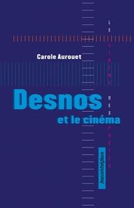 Carole Aurouet - Desnos et le cinéma.