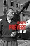 Carole Aurouet - Jacques Prévert, une vie.