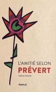Carole Aurouet - L'amitié selon Prévert.