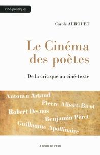 Carole Aurouet - Le Cinéma des poètes - De la critique au ciné-texte.