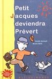 Carole Aurouet et Bruno Heitz - Petit Jacques deviendra Prévert.