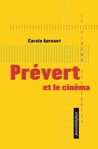 Carole Aurouet - Prévert et le cinéma.