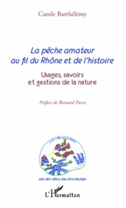La pêche amateur au fil du Rhône et de lhistoire - Usages, savoirs et gestions de la nature.pdf