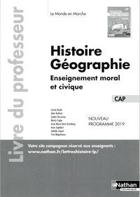 Carole Basile et Alain Brélivet - Histoire-Géographie EMC CAP Le monde en marche - Livre du professeur.
